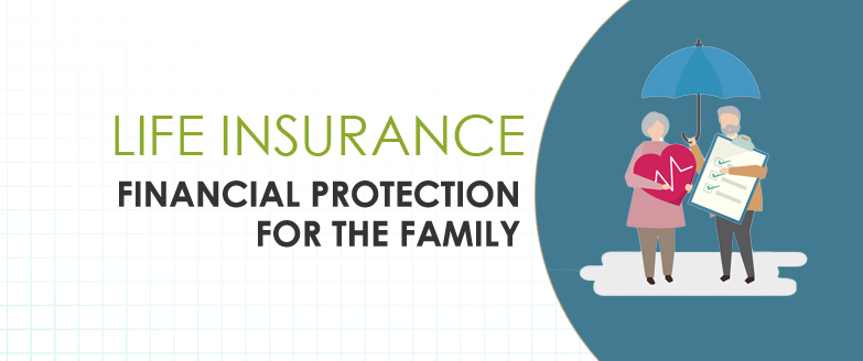 Financial Protection for Your Family After You're Gone: Life Insurance