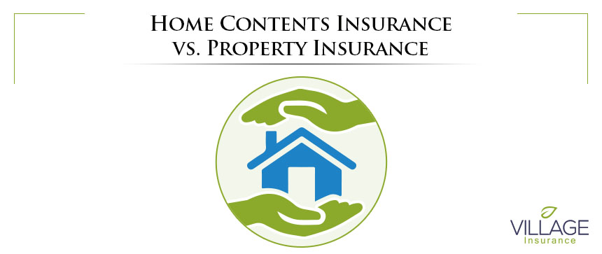 Home Contents Insurance vs. Property Insurance