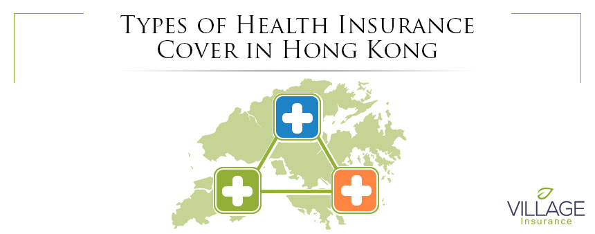 Types of Health Insurance Cover in Hong Kong
