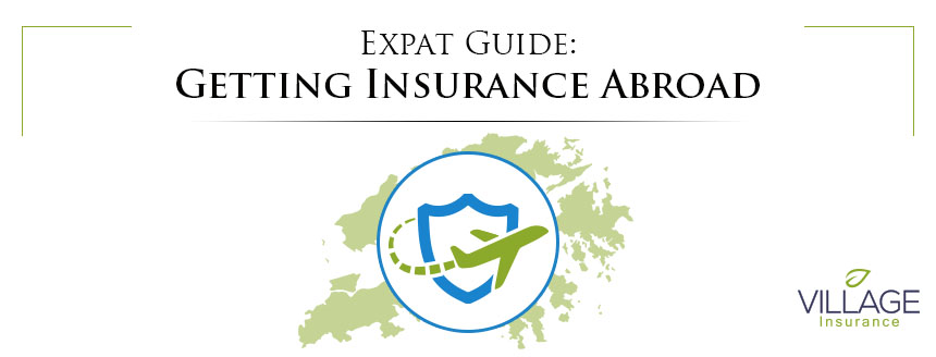 Expat Guide: What Insurance Do I Need Abroad?