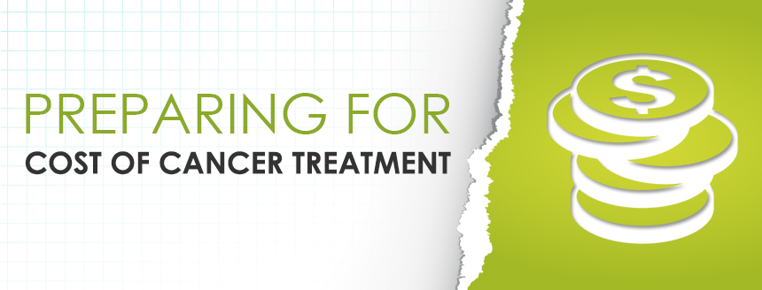 Preparing for the Cost of Cancer Treatments