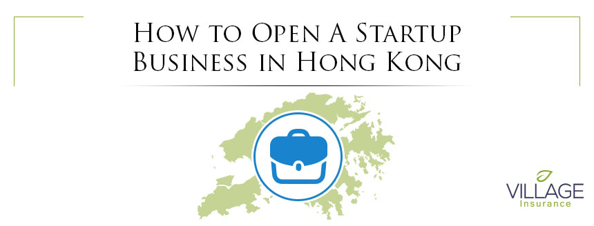 How to Open A Startup Business in Hong Kong