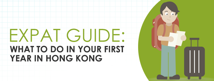 Expat Guide: What to Do in Your First Year in Hong Kong