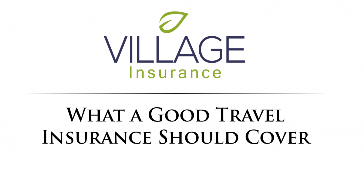What a Good Travel Insurance Should Cover