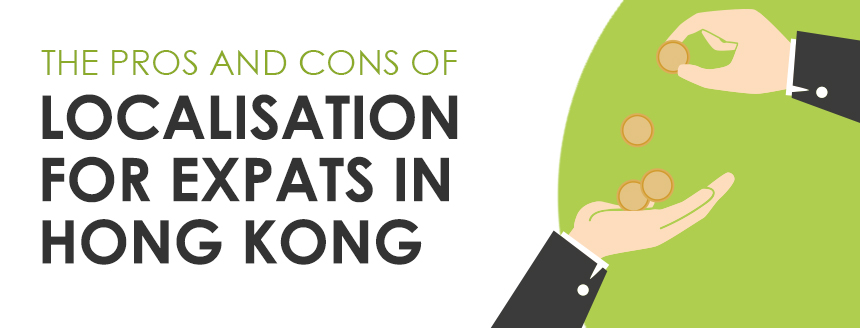 Is Localization of Expat Salaries in Hong Kong A Positive Change?
