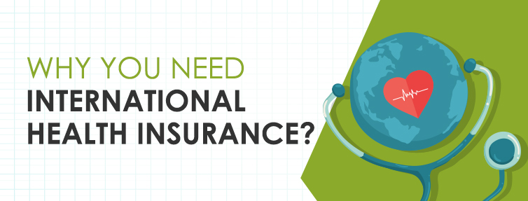 Expat Guide: Why You Need International Health Insurance