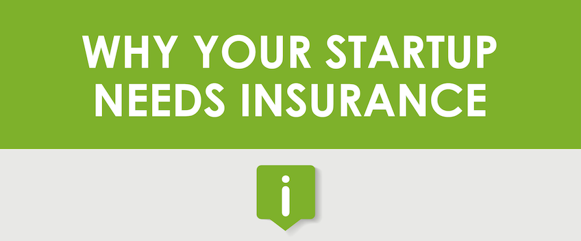 Infographic: Why Your Startup Needs Insurance