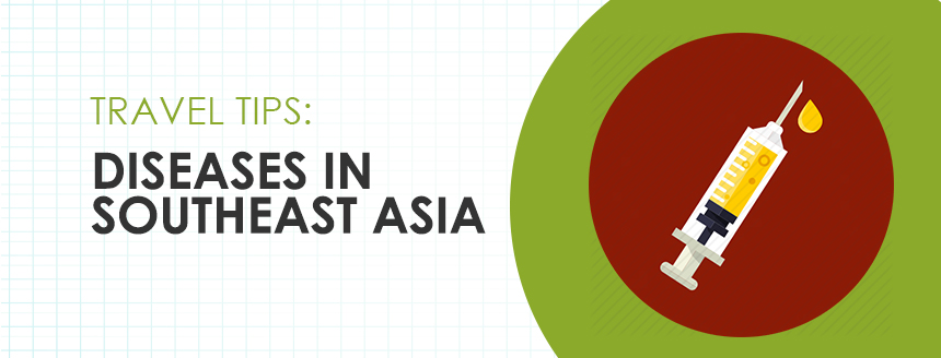 Diseases in Southeast Asia: Commonly Contracted Diseases