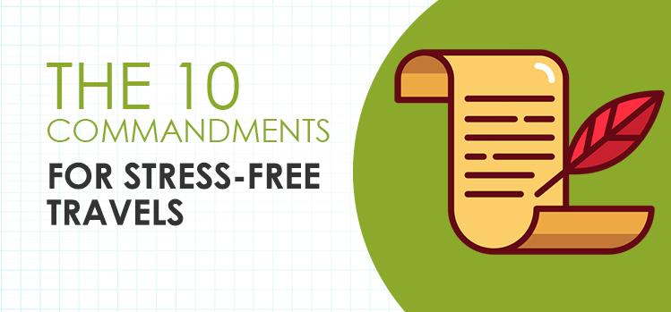 Ten Commandments for Stress-Free Travels