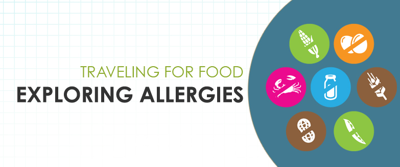 Traveling for Food: Exploring food allergies