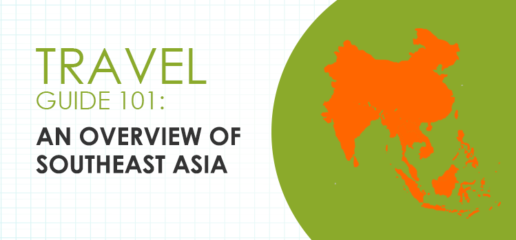 Traveling Southeast Asia: Travel tips and travel insurance